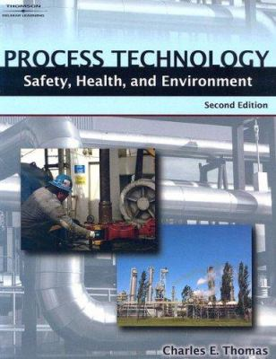 Process Technology Safety, Health, and Environment 9781418038014