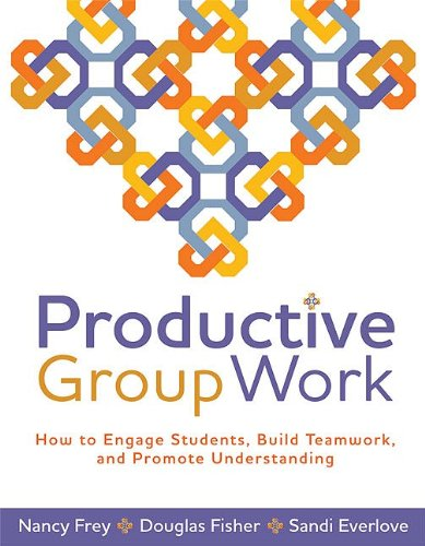 Productive Group Work: How to Engage Students, Build Teamwork, and Promote Understanding 9781416608837