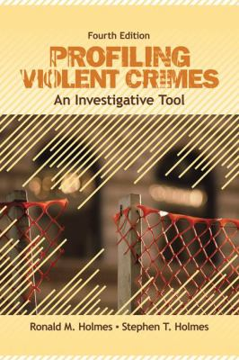Profiling Violent Crimes: An Investigative Tool 9781412959988