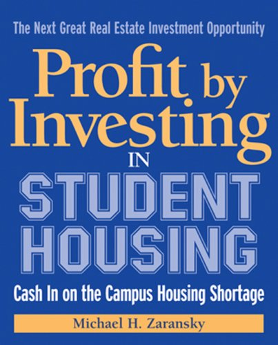 Profit by Investing in Student Housing: Cash in on the Campus Housing Shortage 9781419521881