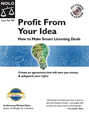 Profit from Your Idea: How to Make Smart Licensing Decisions [With CDROM] 9781413304503