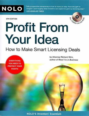 Profit from Your Idea: How to Make Smart Licensing Deals [With CDROM] 9781413307634
