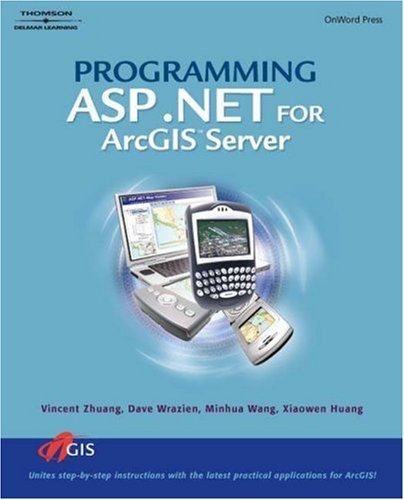 Programming ASP.Net for Arcgis Server 9781418018757