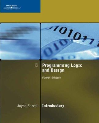 Programming Logic and Design, Introductory, Fourth Edition