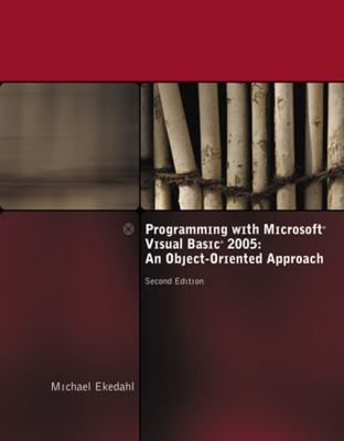 Programming with Microsoft Visual Basic 2005: An Object-Oriented Approach 9781418835460