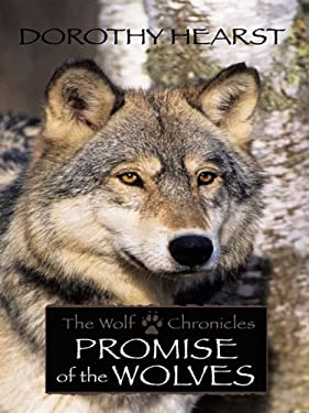 Promise of the Wolves: The Wolf Chronicles 9781410410597