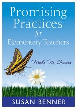 Promising Practices for Elementary Teachers: Make No Excuses! 9781412978088