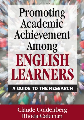 Promoting Academic Achievement Among English Learners: A Guide to the Research 9781412955492