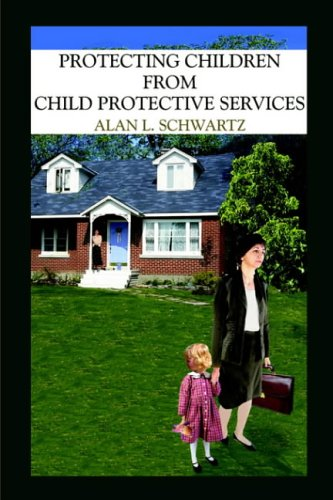 Protecting Children from Child Protective Services 9781418437039