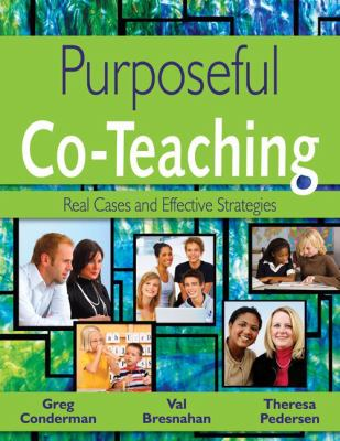 Purposeful Co-Teaching: Real Cases and Effective Strategies 9781412964494