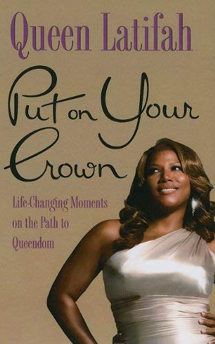 Put on Your Crown: Life-Changing Moments on the Path to Queendom 9781410430557