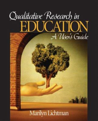 Qualitative Research in Education: A User's Guide 9781412937344