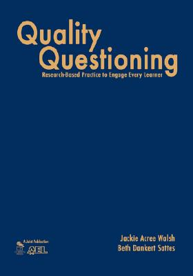 Quality Questioning: Research-Based Practice to Engage Every Learner 9781412909853