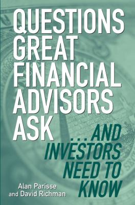 Questions Great Financial Advisors Ask... and Investors Need to Know 9781419526800