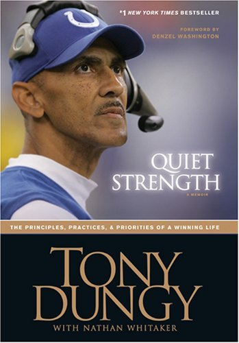 Quiet Strength: The Principles, Practices, & Priorities of a Winning Life 9781414318011