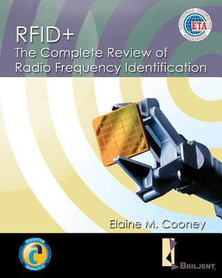 RFID+: The Complete Review of Radio Frequency Identification 9781418052317