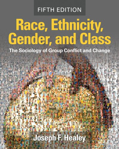 Race, Ethnicity, Gender, and Class: The Sociology of Group Conflict and Change 9781412958622
