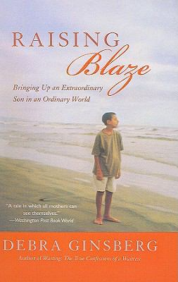 Raising Blaze: Bringing Up an Extraordinary Son in an Ordinary World