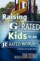 "Raising ""G"" Rated Kids in an ""R"" Rated World"
