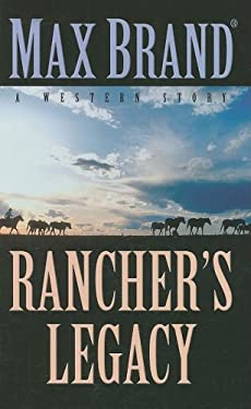 Rancher's Legacy: A Western Story 9781410413475