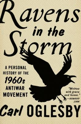 Ravens in the Storm: A Personal History of the 1960s Antiwar Movement 9781416547365