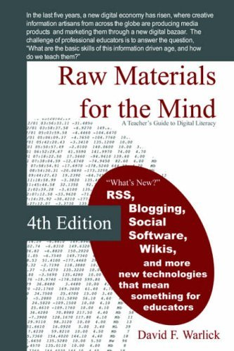 Raw Materials for the Mind: A Teacher's Guide to Digital Literacy 9781411627956