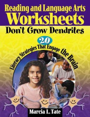Reading and Language Arts Worksheets Don't Grow Dendrites: 20 Literacy Strategies That Engage the Brain 9781412915106