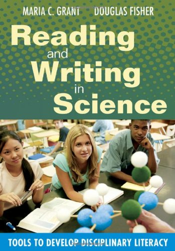 Reading and Writing in Science: Tools to Develop Disciplinary Literacy 9781412956147