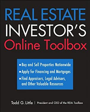 Real Estate Investor's Online Toolbox: Buy and Sell Properties Nationwide, Apply for Financing and Mortgages, Find Appraisers, Legal Advisers, and Oth 9781419593277