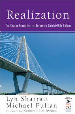 Realization: The Change Imperative for Deepening District-Wide Reform 9781412973854