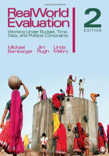 Realworld Evaluation: Working Under Budget, Time, Data, and Political Constraints 9781412979627
