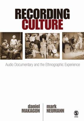 Recording Culture: Audio Documentary and the Ethnographic Experience 9781412954938