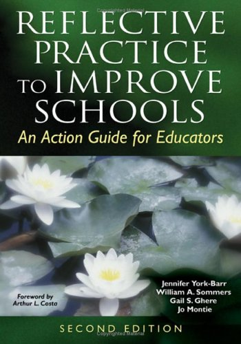 Reflective Practice to Improve Schools: An Action Guide for Educators 9781412917575