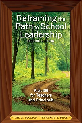 Reframing the Path to School Leadership: A Guide for Teachers and Principals 9781412978194