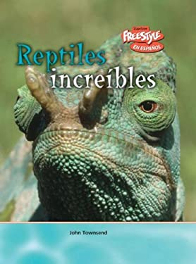 Reptiles Increibles = Incredible Reptiles 9781410930613