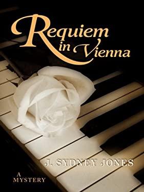 Requiem in Vienna: A Viennese Mystery 9781410425706
