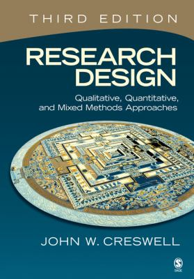 Research Design: Qualitative, Quantitative, and Mixed Methods Approaches 9781412965569