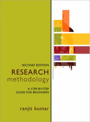 Research Methodology: A Step-By-Step Guide for Beginners 9781412911948