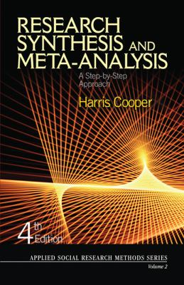 Research Synthesis and Meta-Analysis: A Step-By-Step Approach 9781412937054