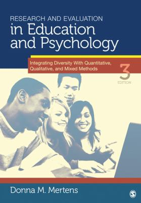 Research and Evaluation in Education and Psychology: Integrating Diversity with Quantitative, Qualitative, and Mixed Methods - 3rd Edition