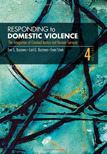 Responding to Domestic Violence: The Integration of Criminal Justice and Human Services 9781412956406