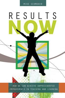 Results Now: How We Can Achieve Unprecedented Improvements in Teaching and Learning 9781416603580
