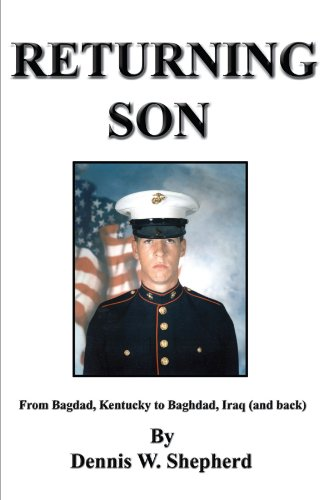 Returning Son: From Bagdad, Kentucky to Baghdad, Iraq (and Back) 9781418424589