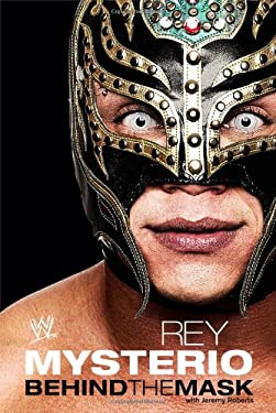 Rey Mysterio: Behind the Mask 9781416598961