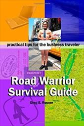 Road Warrior Survival Guide ] Practical Tips for the Business Traveler 6170942