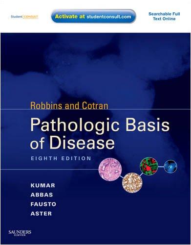 Robbins and Cotran Pathologic Basis of Disease - 8th Edition