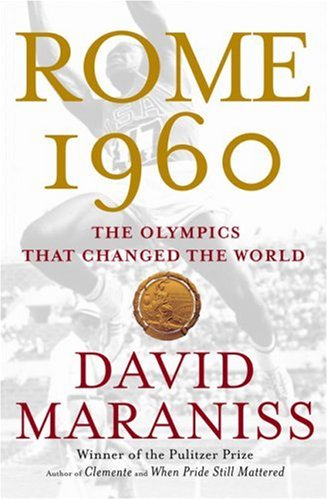 Rome 1960: The Olympics That Changed the World 9781416534075