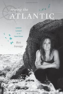 Rowing the Atlantic: Lessons Learned on the Open Ocean 9781416583288