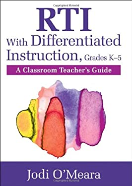 Rti with Differentiated Instruction, Grades K 5: A Classroom Teacher S Guide 9781412995276