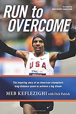 Run to Overcome: The Inspiring Story of an American Champion's Long-Distance Quest to Achieve a Big Dream 9781414339573